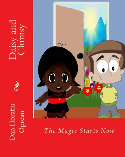 Read Online Daisy and Clumsy: The Magic Starts Now (The Door Behind The Door) (Volume 1) ebook
