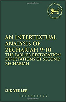 An Intertextual Analysis of Zechariah 9-10 (The Library of Hebrew Bible/Old Testament Studies)