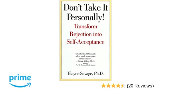 Don't Take It Personally!: Transform Rejection into Self