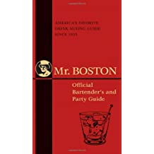 Mr. Boston: Official Bartender's and Party Guide