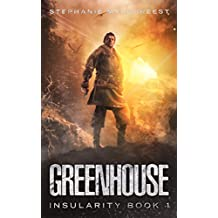 Greenhouse: A Post-Apocalyptic Adventure (Insularity Book 1) (English Edition)