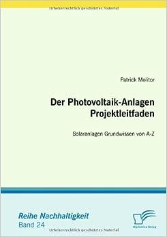 Book Der Photovoltaik-Anlagen Projektleitfaden: Solaranlagen Grundwissen von A-Z (German Edition)