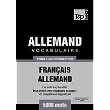 Vocabulaire Français-Allemand pour l'autoformation - 5000 mots (T&P Books) (French Edition)