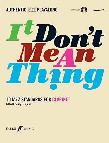 Authentic Jazz Play-Along -- It Don't Mean a Thing: 10 Jazz Standards for Clarinet, Book & CD (Faber Edition)
