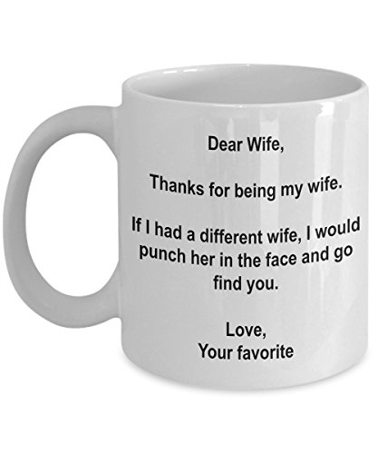 Funny Wife Gifts - I'd Punch Another Wife In The Face Coffee Mug - Gag Gift Cup From Your Favorite