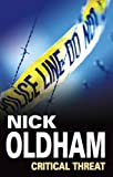 Critical Threat, Nick Oldham, 0727878050