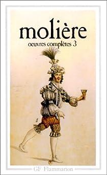Oeuvres complètes - Flammarion, tome 3 par Molière