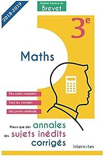 Mieux que des annales : des sujets inédits corrigés- Diplôme National du Brevet Maths -