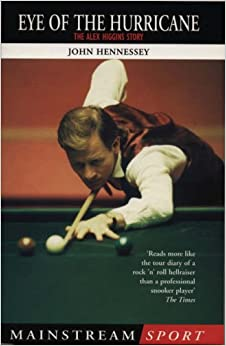 Eye Of The Hurricane: The Alex Higgins Story (Mainstream Sport)