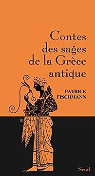 Contes des sages de la Grèce antique par Patrick Fischmann