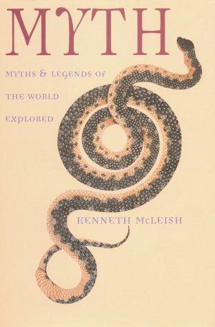 Myth: Myths & Legends of the World Explored: Kenneth McLeish ...