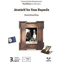 Atatürkün Yanı Başında