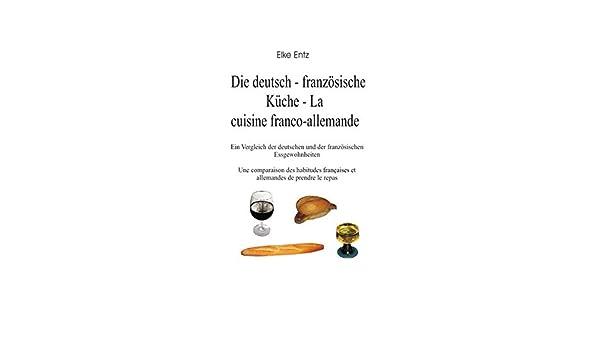 Die Deutsch Franzosische Kuche La Cuisine Franco Allemande