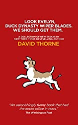 Look Evelyn, Duck Dynasty Wiper Blades. We Should Get Them.: A Collection Of New Essays