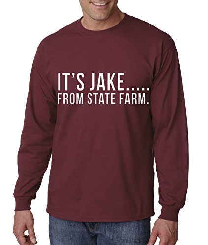 New Way 484   Unisex Long Sleeve T Shirt Its Jake From State Farm Commercial Ad Medium Maroon