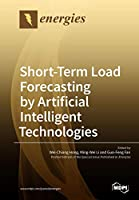 Short-Term Load Forecasting by Artificial Intelligent Technologies Front Cover