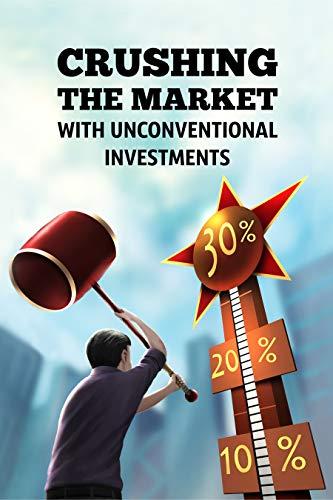 Crushing The Market by Dekker Fraser