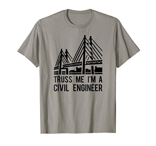 Civil Engineer T Shirt, Bridge Design Engineering Tee Gift A (Civil Engineering Gifts)
