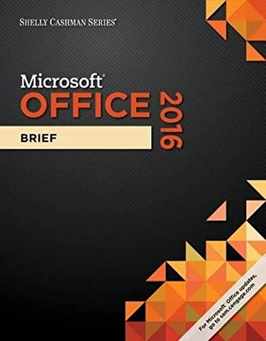 Shelly Cashman Series Microsoft Office 365 & Office 2016: Brief (Microsoft Office Course)