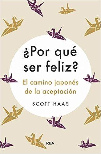 ¿Por qué ser feliz? de Scott Hass