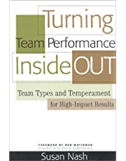 Turning Team Performance Inside Out: Team Types and Temperament for High-Impact Results