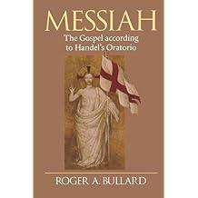 Messiah: The Gospel according to Handel's Oratorio