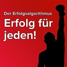 Der Erfolgsalgorithmus: Erfolg für jeden! Hörbuch von Martin Fiedler Gesprochen von: Rudy Kowalski