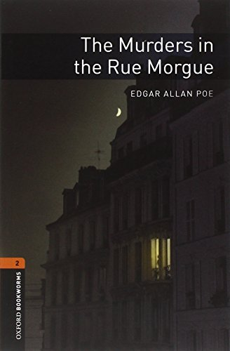 Oxford Bookworms Library: The Murders in the Rue Morgue: Level 2: 700-Word Vocabulary (Oxford Bookworms Library, Crime &
