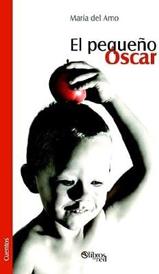 El Pequeno Oscar (Spanish Edition): Maria Piedad Mediavilla Del Amo, Maria Del Amo: 9781597541695: Amazon.com: Books