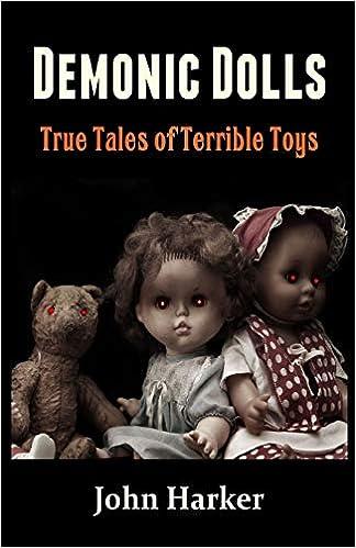 Amazon com: Demonic Dolls: True Tales of Terrible Toys