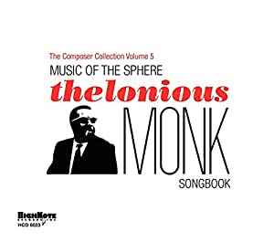Music of the Sphere: the Thelonious Monk Songbook