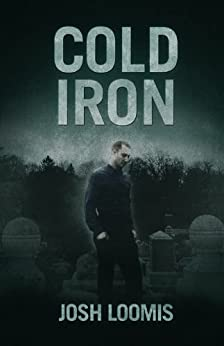 Cold Iron by [Loomis, Josh]