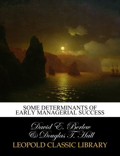 Some determinants of early managerial success pdf