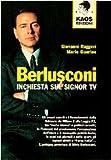 Image de Berlusconi: Inchiesta sul Signor Tv (Libertaria) (Italian Edition)