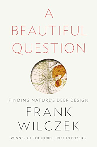 Cover of A Beautiful Question: Finding Nature's Deep Design