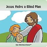 Jesus Helps a Blind Man, Edward Sarah Bolme, 0972554629
