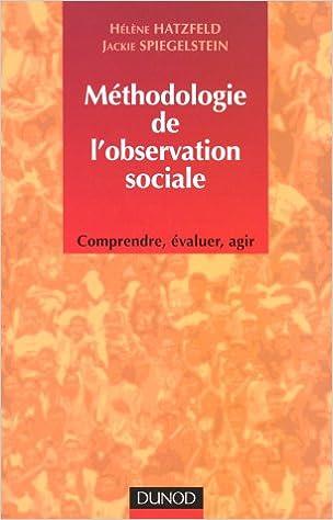 Livre Méthodologie de l'observation sociale : Comprendre, évaluer, agir pdf, epub ebook
