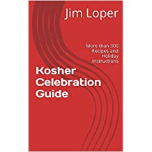 Kosher Celebration Guide: More than 300 Recipes and Holiday Instructions