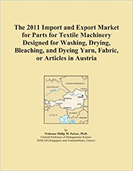 Book The 2011 Import and Export Market for Parts for Textile Machinery Designed for Washing, Drying, Bleaching, and Dyeing Yarn, Fabric, or Articles in Austria