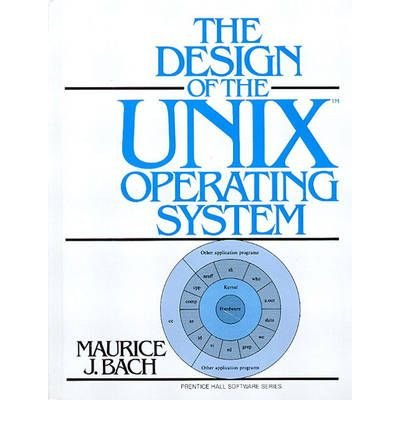 [(The Design of the Unix Operating System )] [Author: Maurice J. Bach] [May-1986] by Pearson Education (US)
