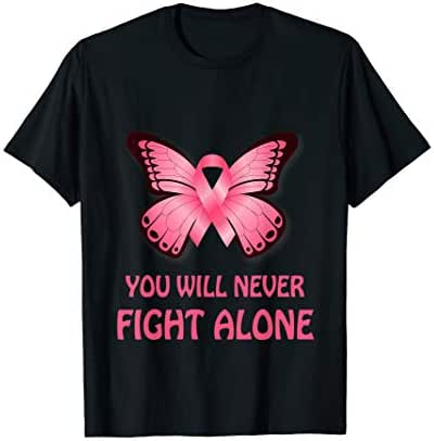 you will never fight alone Cancer Awareness hope Health care T-Shirt