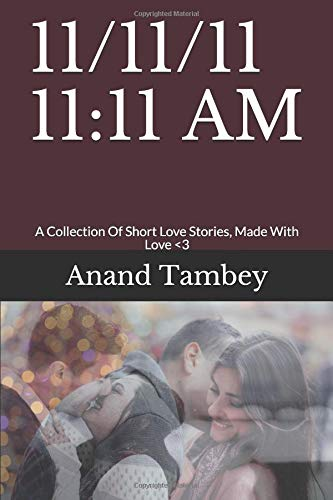 11/11/11 11:11 AM: A Collection Of Short Love Stories, Made With Love <3 (Love Collage) ebook