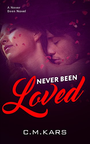 Never Been Loved (Never Been series Book 3)