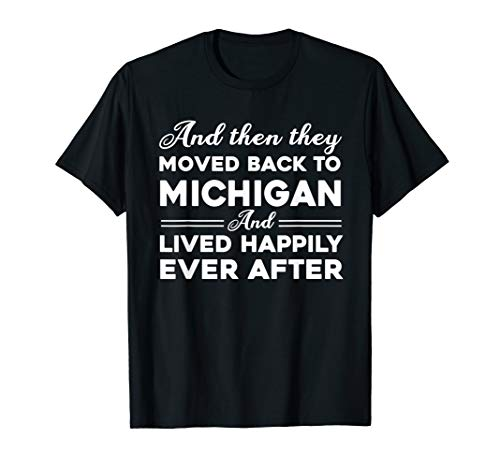 they moved back to Michigan and lived happily ever after