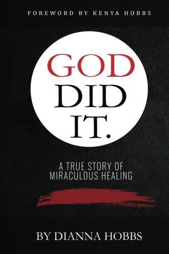 God Did It: A True Story of Miraculous Healing [Dianna Hobbs] (Tapa Blanda)