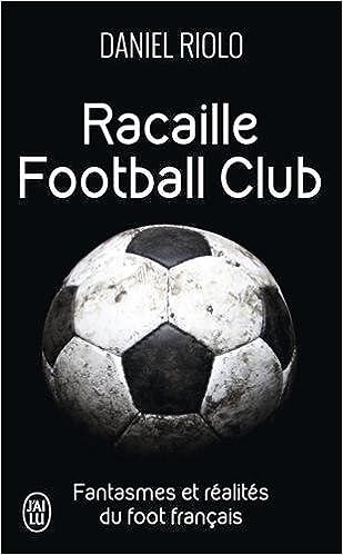 Télécharger en ligne Racaille Football Club pdf, epub