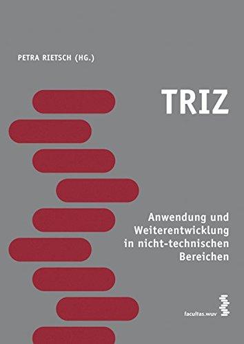 TRIZ - Anwendung und Weiterentwicklung in nicht-technischen Bereichen