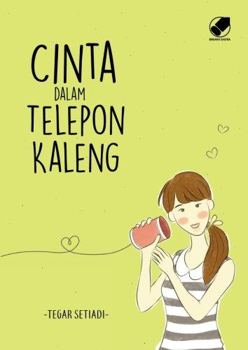 Cinta Dalam Telepon Kaleng Indonesian Edition Setiadi Tegar 9786023949090 Amazon Com Books