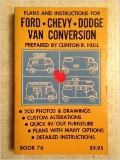 Ford Chevy Dodge Van Conversion Quick In Out Furniture Plans With Many Options Clinton R Hull 9780875930763 Amazon Books
