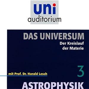 Der Kreislauf der Materie (Das Universum, Teil 3) Hörbuch